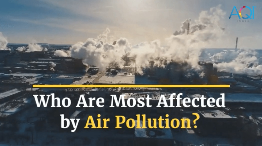 Who Are Most Affected By Air Pollution ?